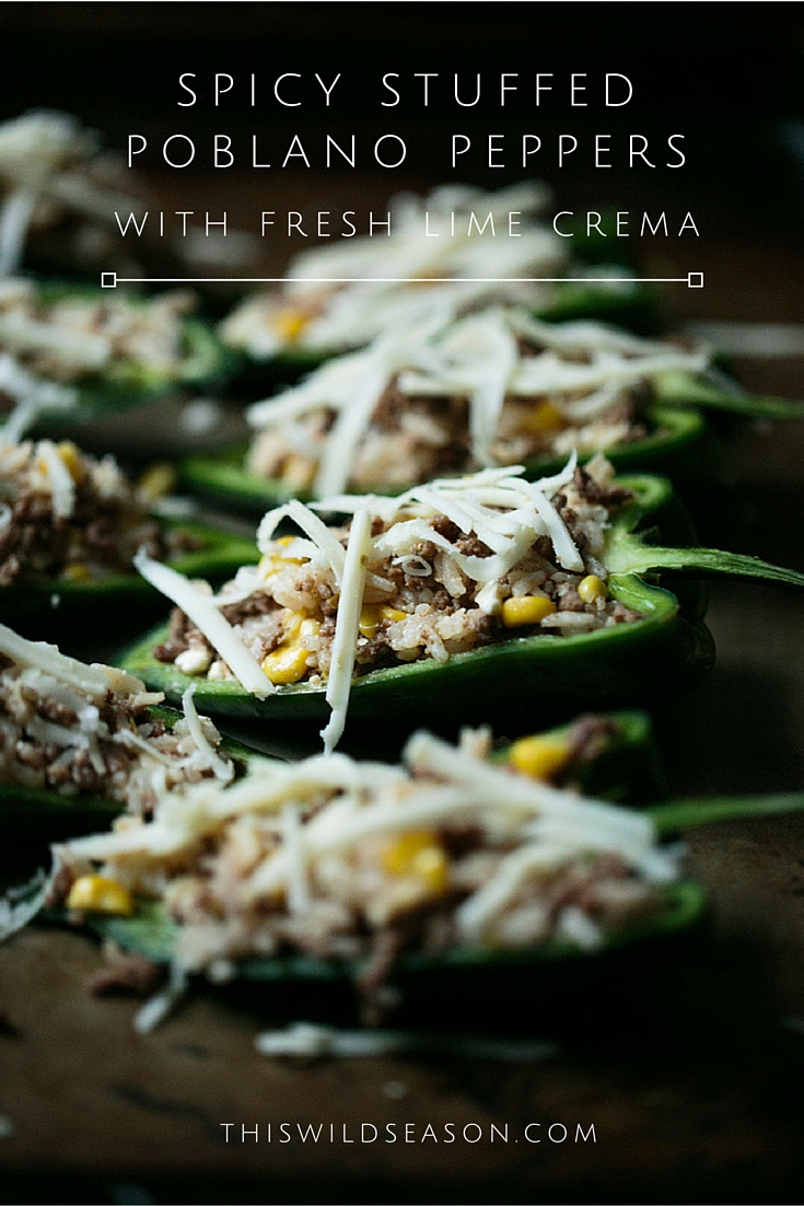 Spicy Stuffed Poblano Peppers with Fresh Lime Crema by thiswildseason.com