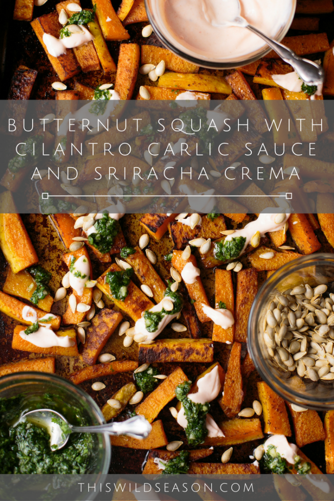 this-wild-season-butternut-squash-with-cilantro-garlic-sauce-and-sriracha-crema